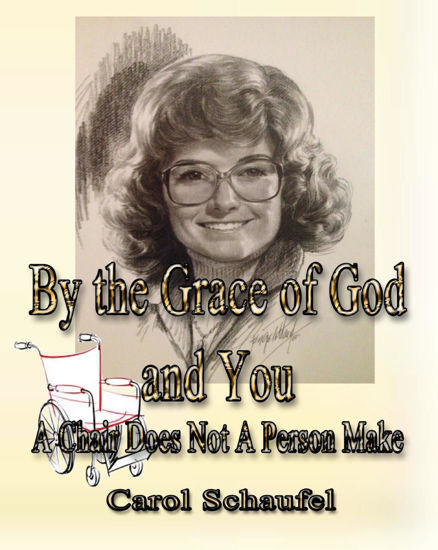 Picture of By the Grace of God and You: A Chair Does Not A Person Make by Carol Schaufel (Paperback)