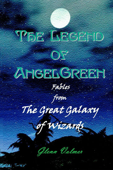 Picture of The Legend of AngelGreen by Glenn Volmer (EBook)