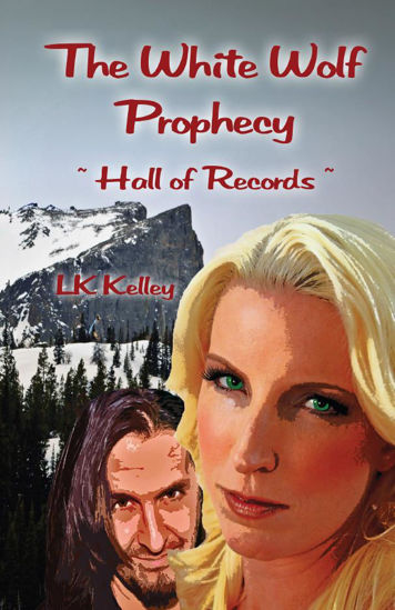 Picture of The White Wolf Prophecy - Hall of Records - Book 2 By LK Kelley (Paperback Large)