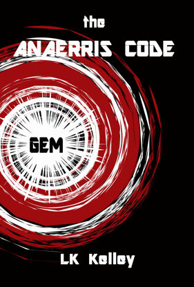Picture of The Anaerris Code:  Gem - Book 1 By LK Kelley (Paperback Large)