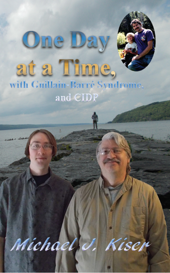 Picture of One Day at a Time, with Guillain-Barré Syndrome, and CIDP By Michael Kiser (Paperback)