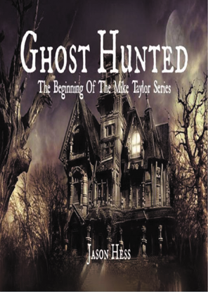 Picture of Ghost Hunted - The Mike Taylor Series-Book 1 By Jason Hess (EBook)