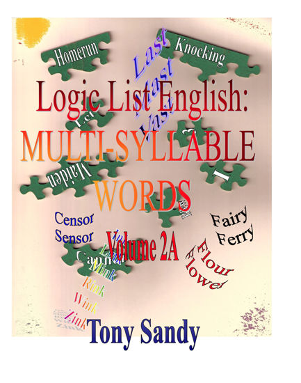 Picture of Logic List English: Multi-Syllable Words Vol 2A by Tony Sandy (Paperback Color)